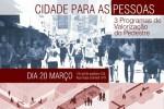 """""""Cidade para as Pessoas"""": evento debate programas de valorização do pedestre"""