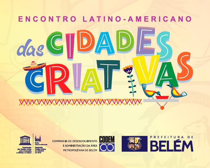 Programação do Encontro Latino Americano de Cidades Criativas, em Belém